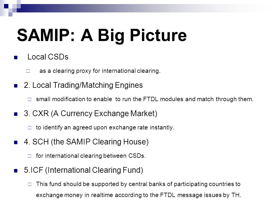 SAMIP: A Big Picture Local CSDs  as a clearing proxy for international clearing.