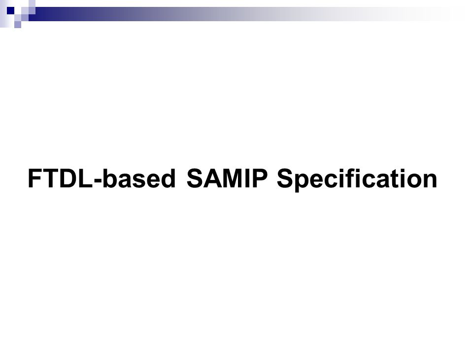 FTDL-based SAMIP Specification