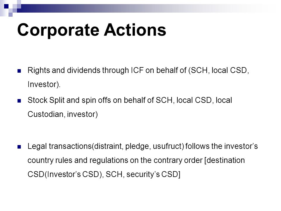 Corporate Actions Rights and dividends through ICF on behalf of (SCH, local CSD, Investor).