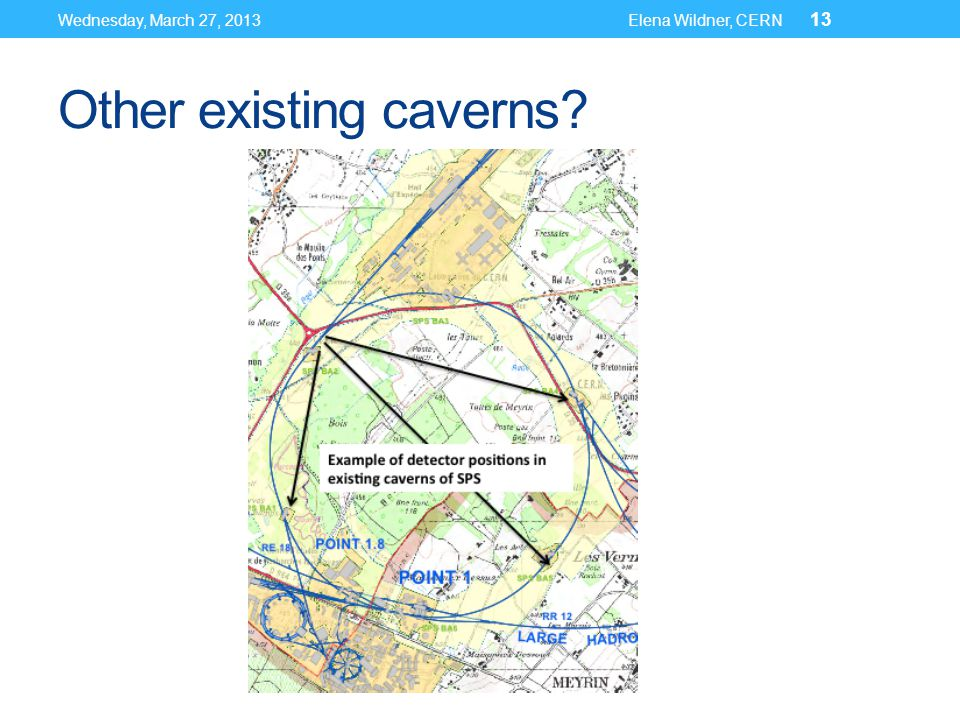 Other existing caverns? Wednesday, March 27, 2013Elena Wildner, CERN 13