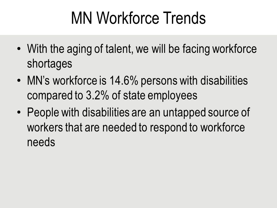 State Government Plays a Crucial Role States in their role as employers can pave the way for how to find, hire, retain, and advance employees with disabilities Nationwide, more than 5 million people are employed in state government positions Businesses have told states that they are more likely to hire people with disabilities if state government is doing it successfully