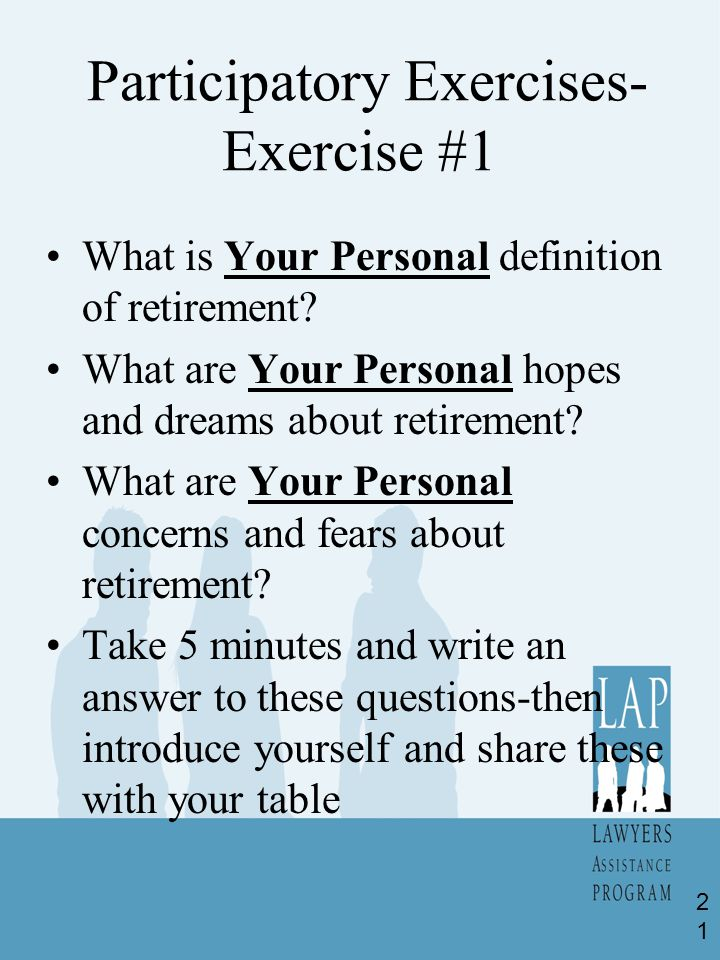 Participatory Exercises- Exercise #1 What is Your Personal definition of retirement.