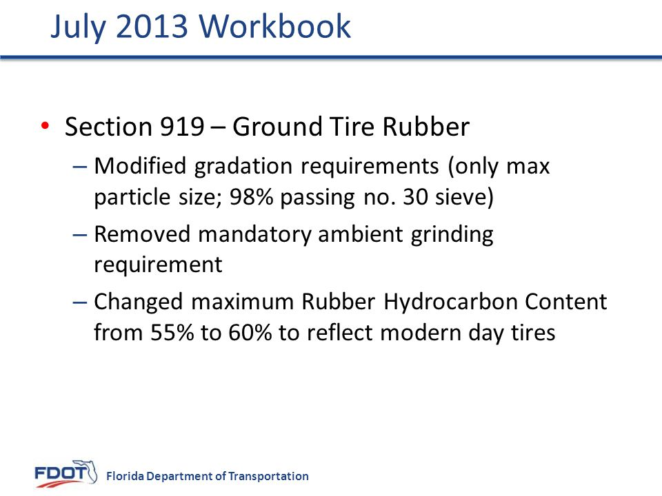 Florida Department of Transportation Section 919 – Ground Tire Rubber – Modified gradation requirements (only max particle size; 98% passing no.