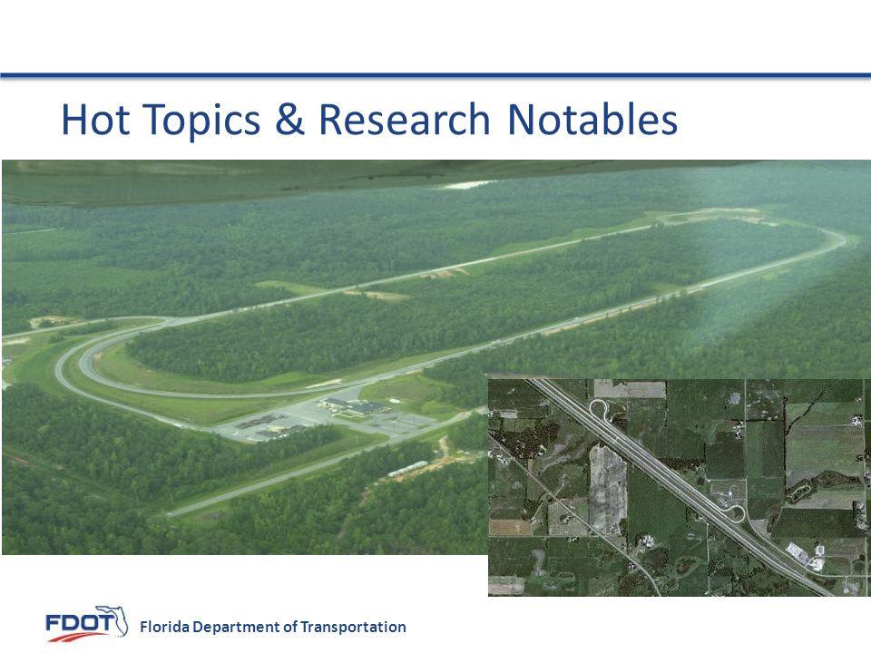 Florida Department of Transportation Hot Topics & Research Notables