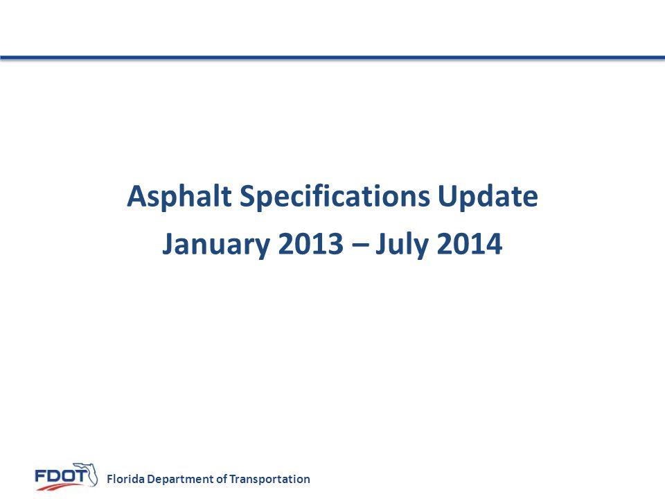 Florida Department of Transportation Asphalt Specifications Update January 2013 – July 2014