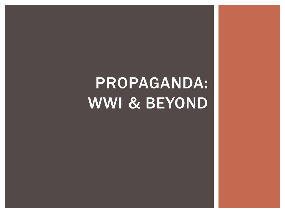 PROPAGANDA: WWI & BEYOND