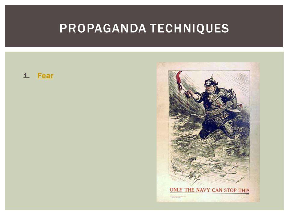 1.FearFear PROPAGANDA TECHNIQUES