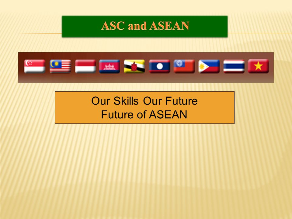 Our Skills Our Future Future of ASEAN