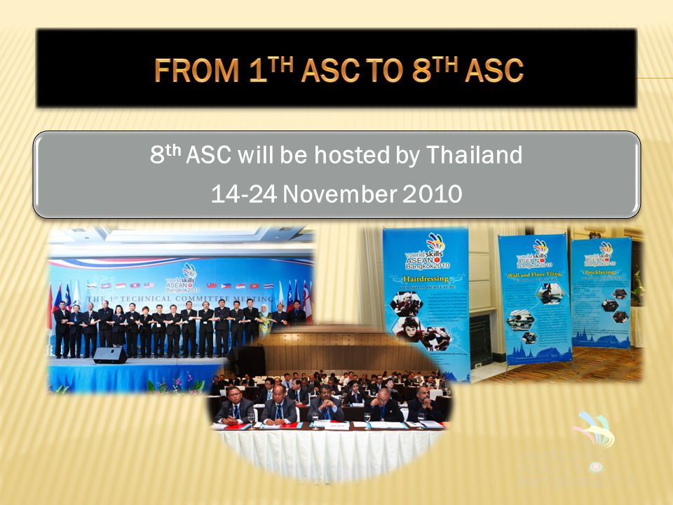 8 th ASC will be hosted by Thailand 14-24 November 2010