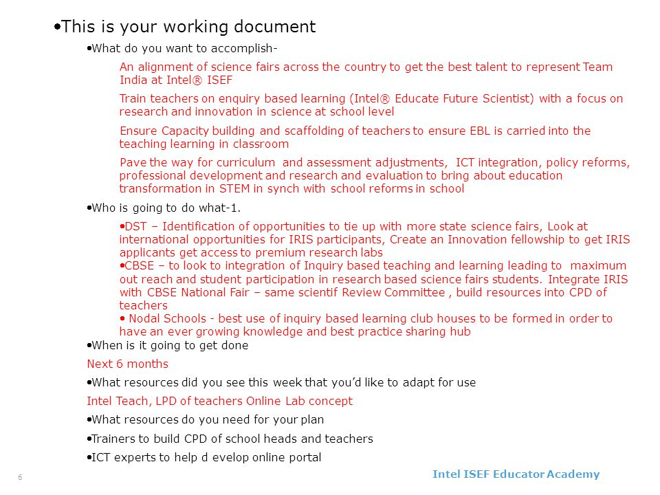 Intel ISEF Educator Academy Intel ® Education Programs This is your working document What do you want to accomplish- An alignment of science fairs a