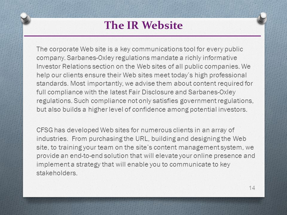 The IR Website The corporate Web site is a key communications tool for every public company.