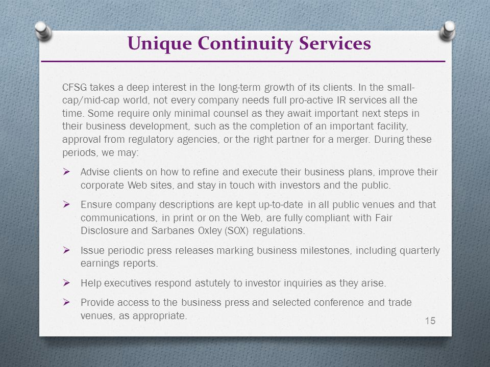 Unique Continuity Services 15 CFSG takes a deep interest in the long-term growth of its clients.