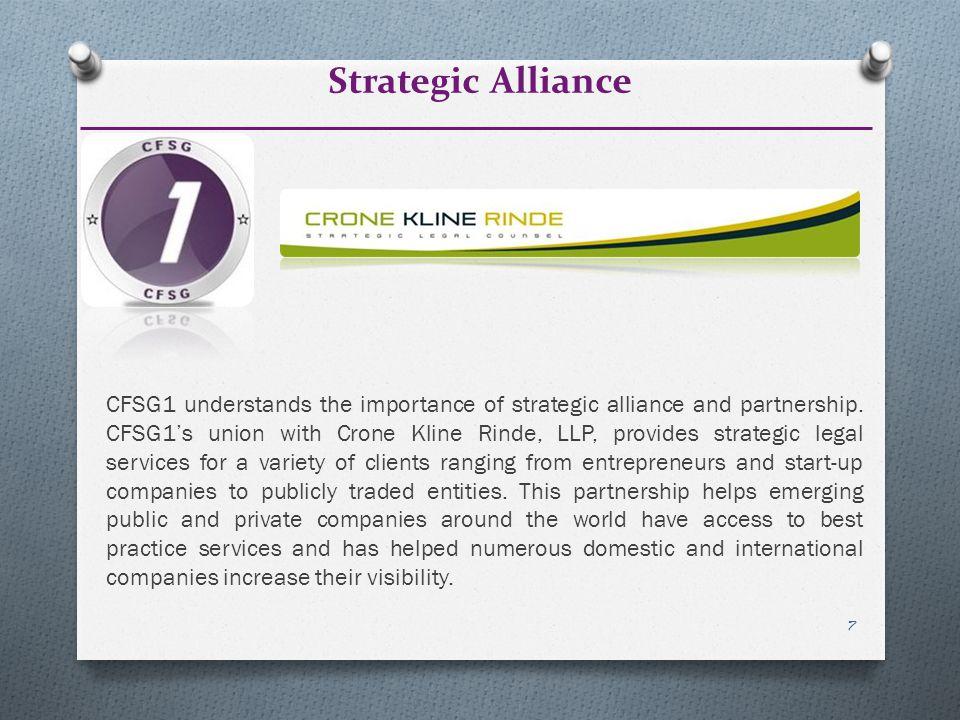 7 Strategic Alliance CFSG1 understands the importance of strategic alliance and partnership. CFSG1's union with Crone Kline Rinde, LLP, provides strat