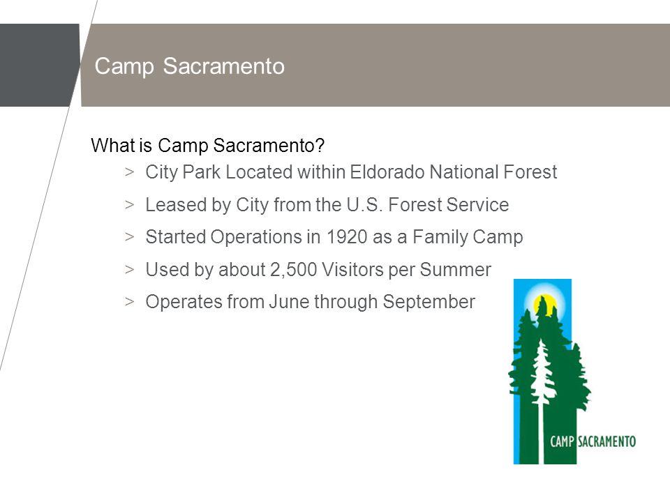 Camp Sacramento What is Camp Sacramento.