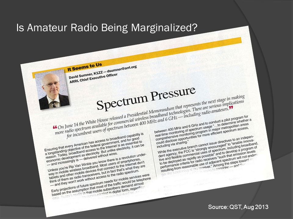 Is Amateur Radio Being Marginalized Source: QST, Aug 2013
