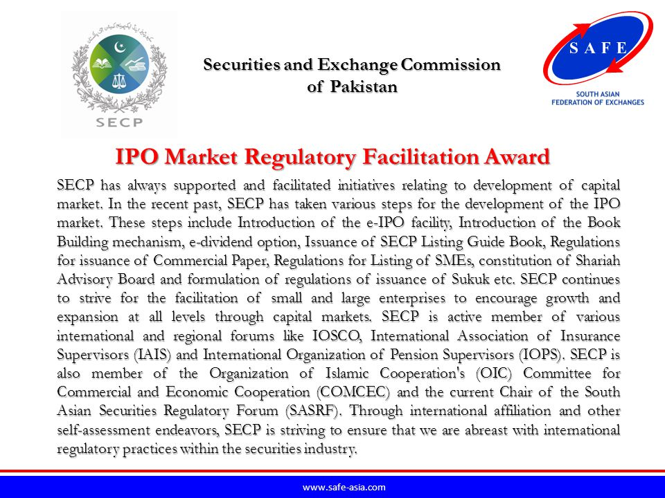 www.safe-asia.com SECP has always supported and facilitated initiatives relating to development of capital market.