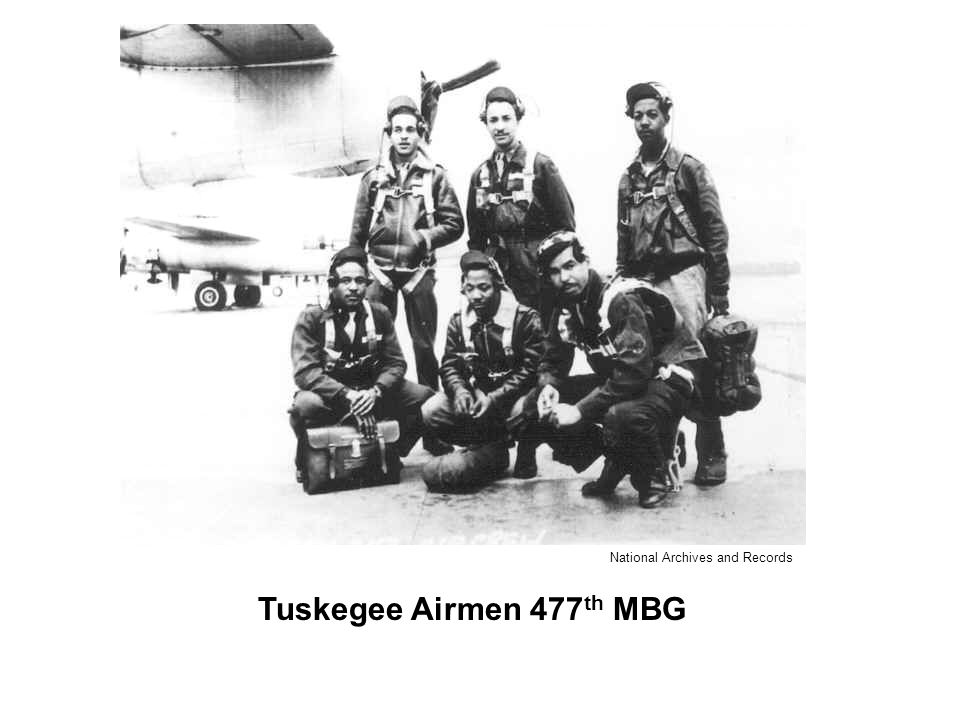 Tuskegee Airmen 477 th MBG National Archives and Records
