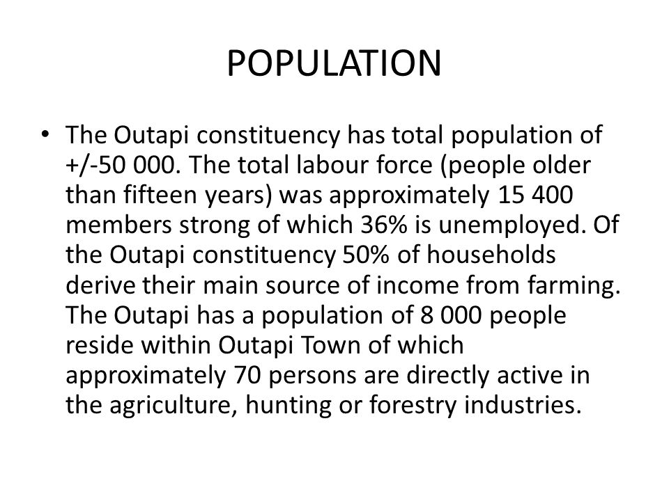 POPULATION The Outapi constituency has total population of +/-50 000.