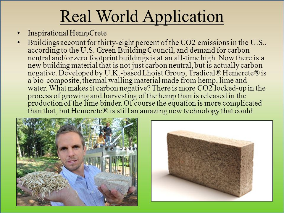 Real World Application Inspirational HempCrete Buildings account for thirty-eight percent of the CO2 emissions in the U.S., according to the U.S.