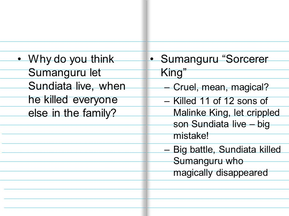 Why do you think Sumanguru let Sundiata live, when he killed everyone else in the family.