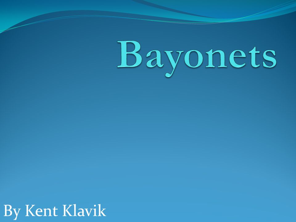 What is a Bayonet ?