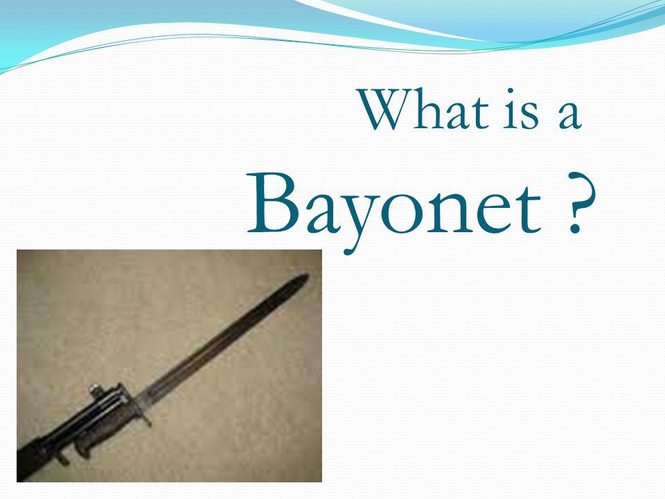Who used Bayonet s in World War I ?