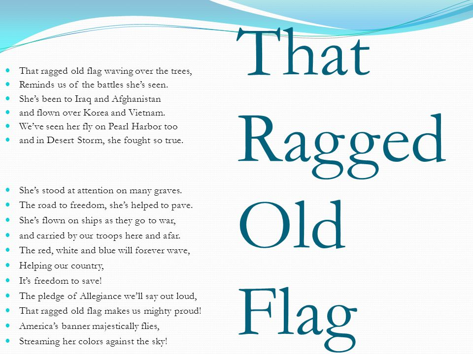 That Ragged Old Flag That ragged old flag waving over the trees, Reminds us of the battles she's seen.