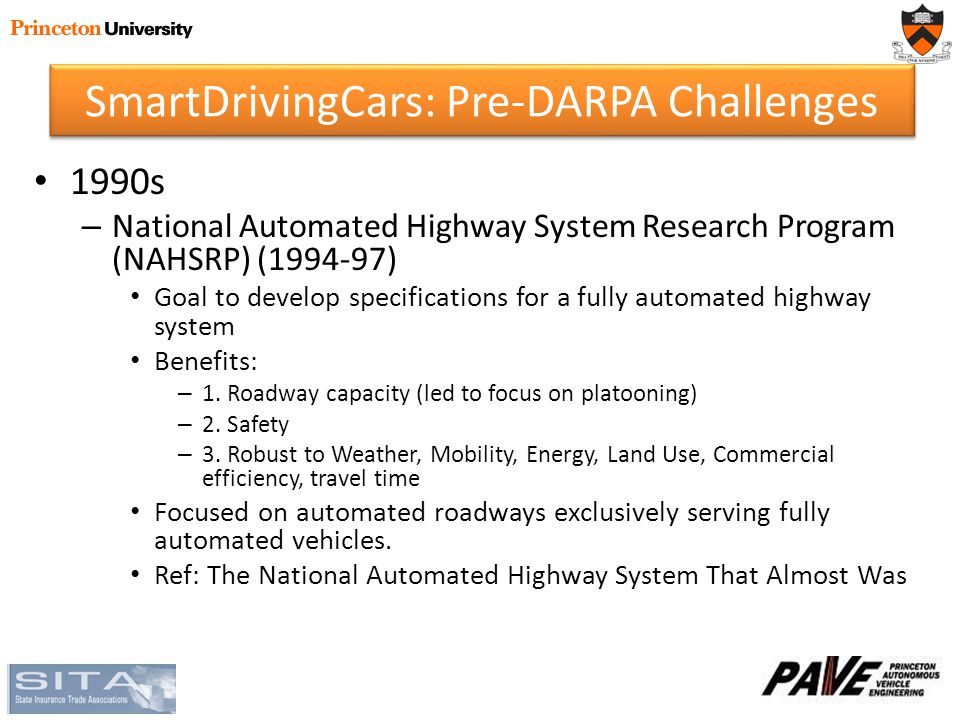 1990s – National Automated Highway System Research Program (NAHSRP) (1994-97) Goal to develop specifications for a fully automated highway system Benefits: – 1.