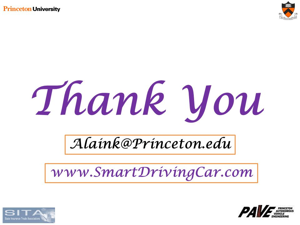 Thank You www.SmartDrivingCar.com Alaink@Princeton.edu