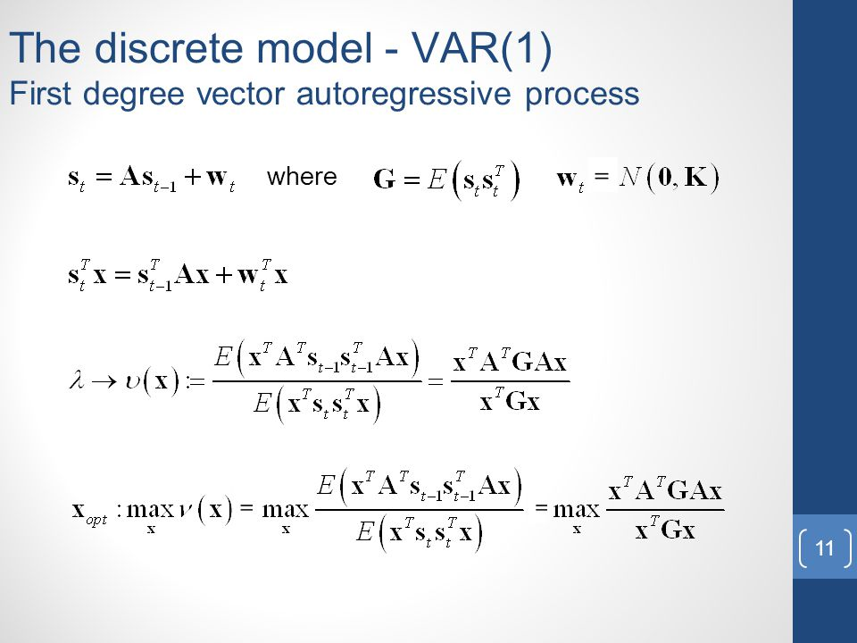 The discrete model - VAR(1) First degree vector autoregressive process 11 where ~