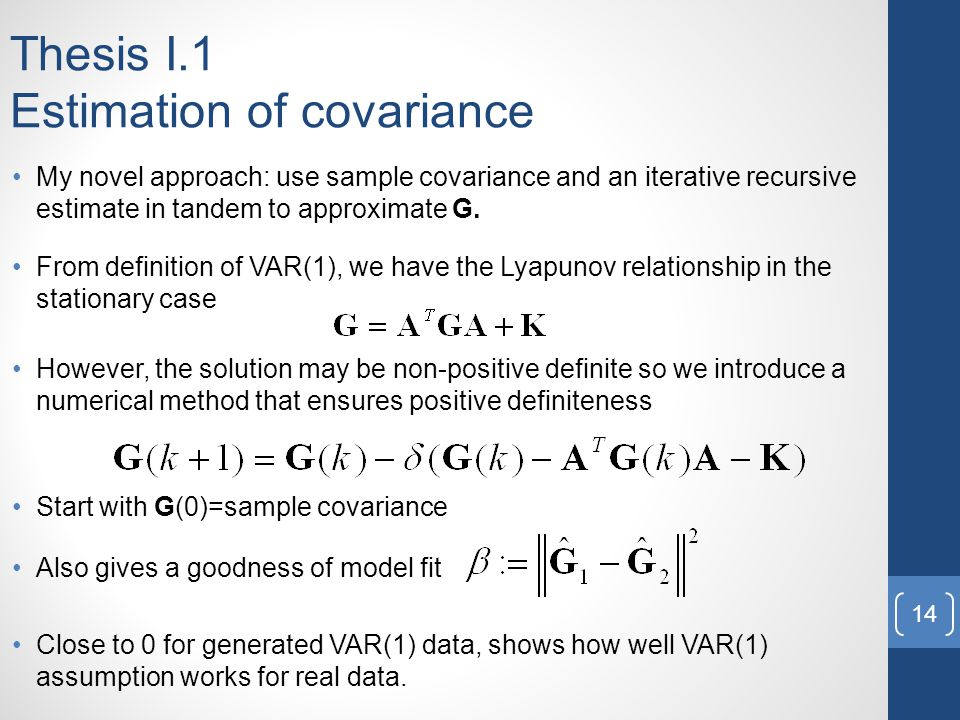 Thesis I.1 Estimation of covariance My novel approach: use sample covariance and an iterative recursive estimate in tandem to approximate G.