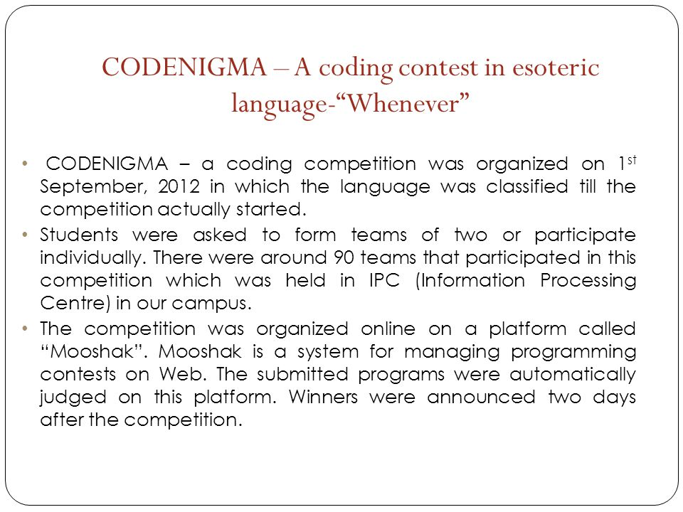 CODENIGMA – a coding competition was organized on 1 st September, 2012 in which the language was classified till the competition actually started. Stu