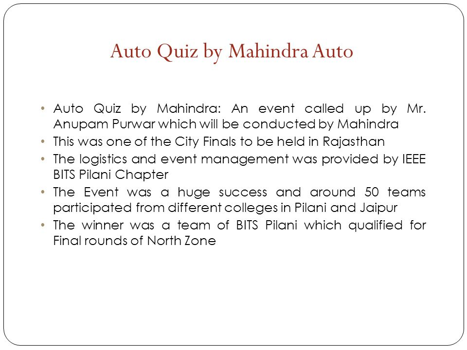 Auto Quiz by Mahindra: An event called up by Mr. Anupam Purwar which will be conducted by Mahindra This was one of the City Finals to be held in Rajas