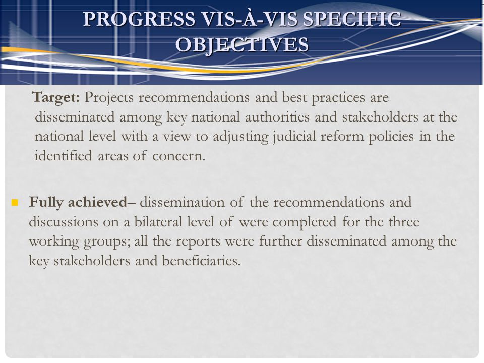 Target: Projects recommendations and best practices are disseminated among key national authorities and stakeholders at the national level with a view