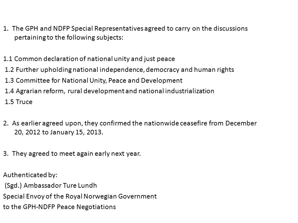 1. The GPH and NDFP Special Representatives agreed to carry on the discussions pertaining to the following subjects: 1.1 Common declaration of nationa