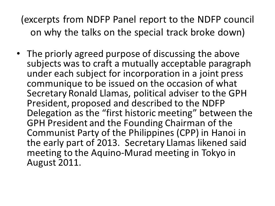 (excerpts from NDFP Panel report to the NDFP council on why the talks on the special track broke down) The priorly agreed purpose of discussing the ab