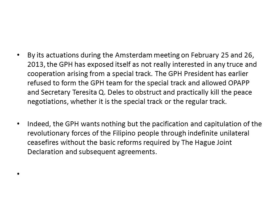 By its actuations during the Amsterdam meeting on February 25 and 26, 2013, the GPH has exposed itself as not really interested in any truce and coope