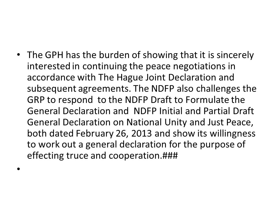 The GPH has the burden of showing that it is sincerely interested in continuing the peace negotiations in accordance with The Hague Joint Declaration