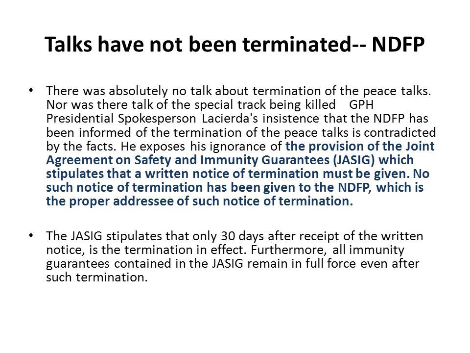 Talks have not been terminated-- NDFP There was absolutely no talk about termination of the peace talks. Nor was there talk of the special track being