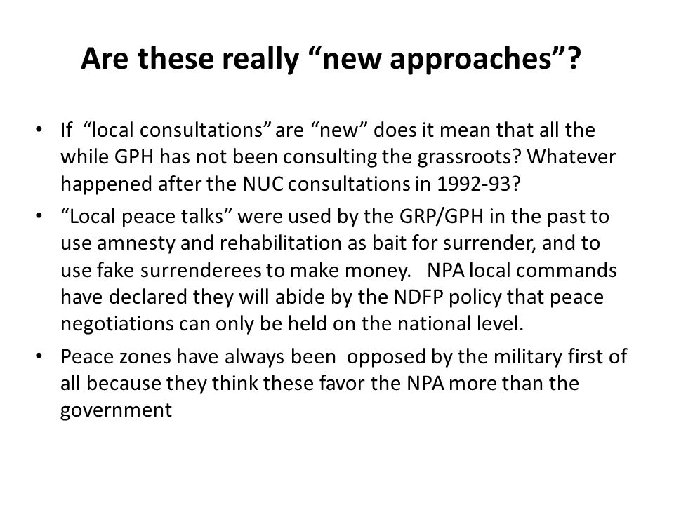 """Are these really """"new approaches""""? If """"local consultations"""" are """"new"""" does it mean that all the while GPH has not been consulting the grassroots? What"""