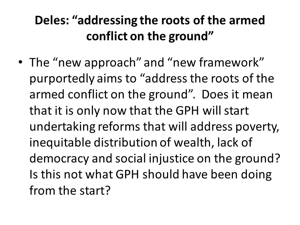 """Deles: """"addressing the roots of the armed conflict on the ground"""" The """"new approach"""" and """"new framework"""" purportedly aims to """"address the roots of the"""