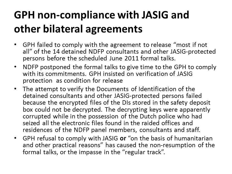 """GPH non-compliance with JASIG and other bilateral agreements GPH failed to comply with the agreement to release """"most if not all"""" of the 14 detained N"""