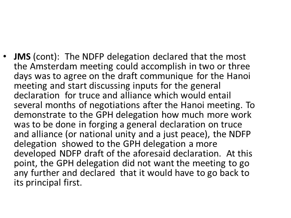 JMS (cont): The NDFP delegation declared that the most the Amsterdam meeting could accomplish in two or three days was to agree on the draft communiqu