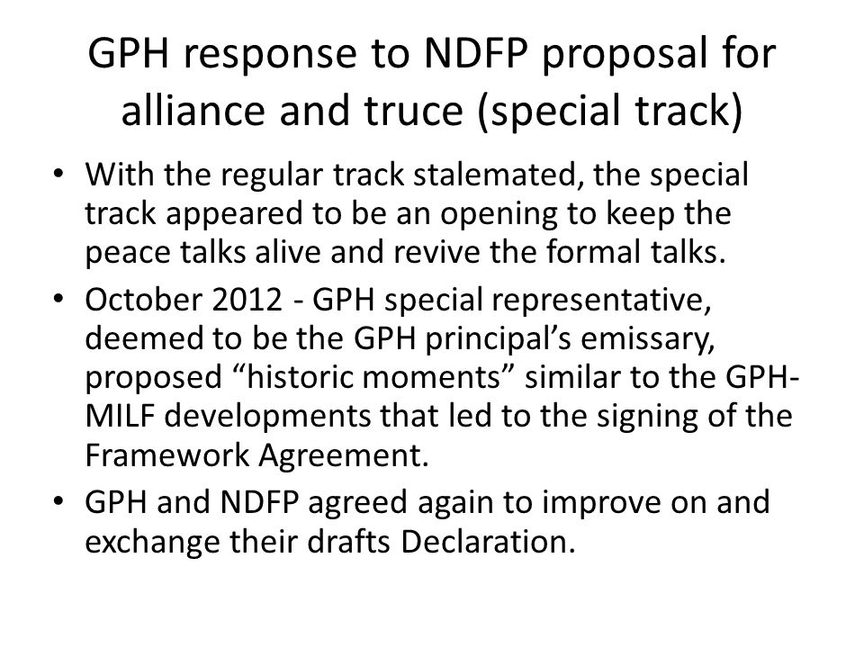 GPH response to NDFP proposal for alliance and truce (special track) With the regular track stalemated, the special track appeared to be an opening to