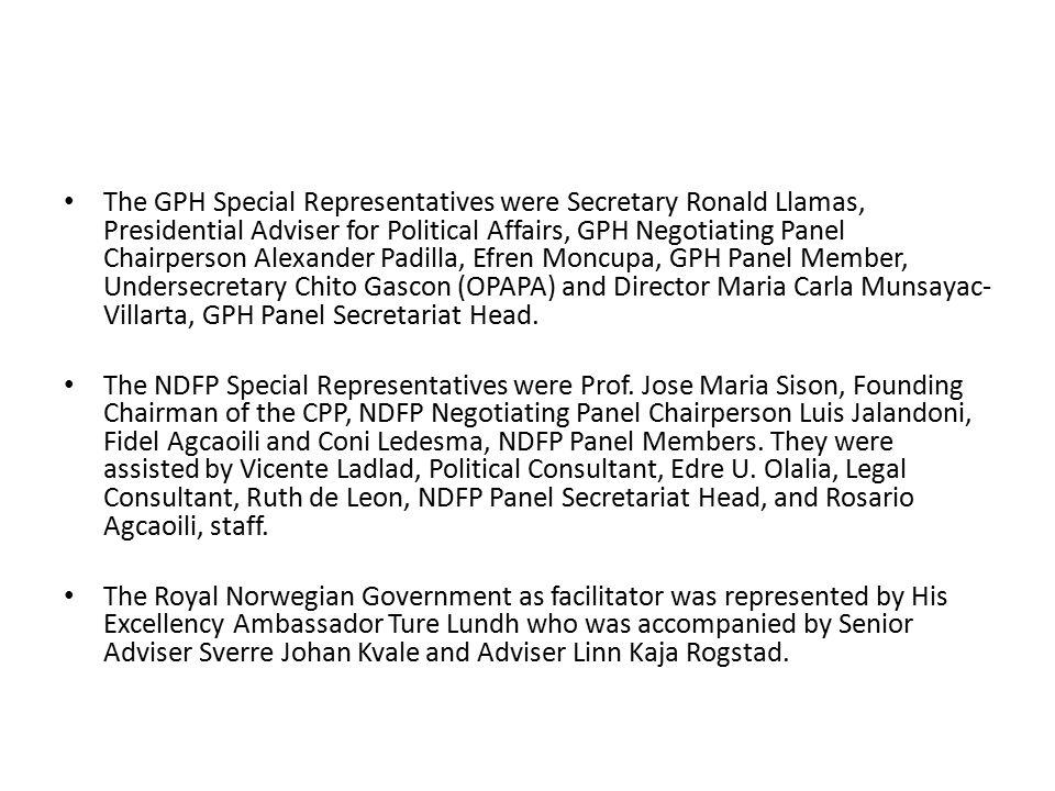 The GPH Special Representatives were Secretary Ronald Llamas, Presidential Adviser for Political Affairs, GPH Negotiating Panel Chairperson Alexander