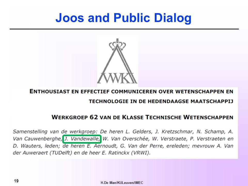 H.De Man/KULeuven/IMEC 19 Joos and Public Dialog