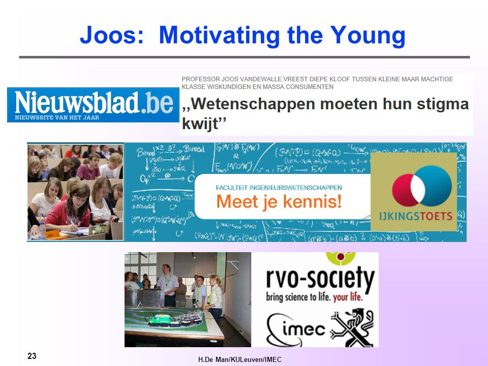 H.De Man/KULeuven/IMEC 23 Joos: Motivating the Young
