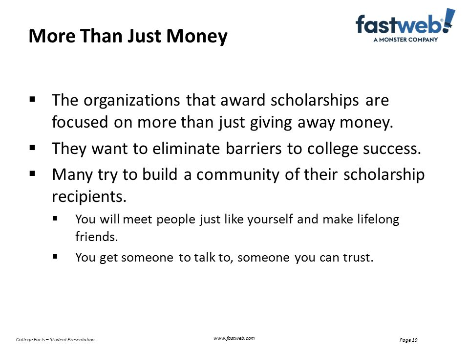  The organizations that award scholarships are focused on more than just giving away money.