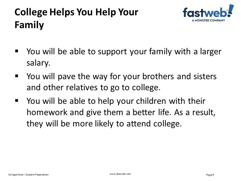  You will be able to support your family with a larger salary.