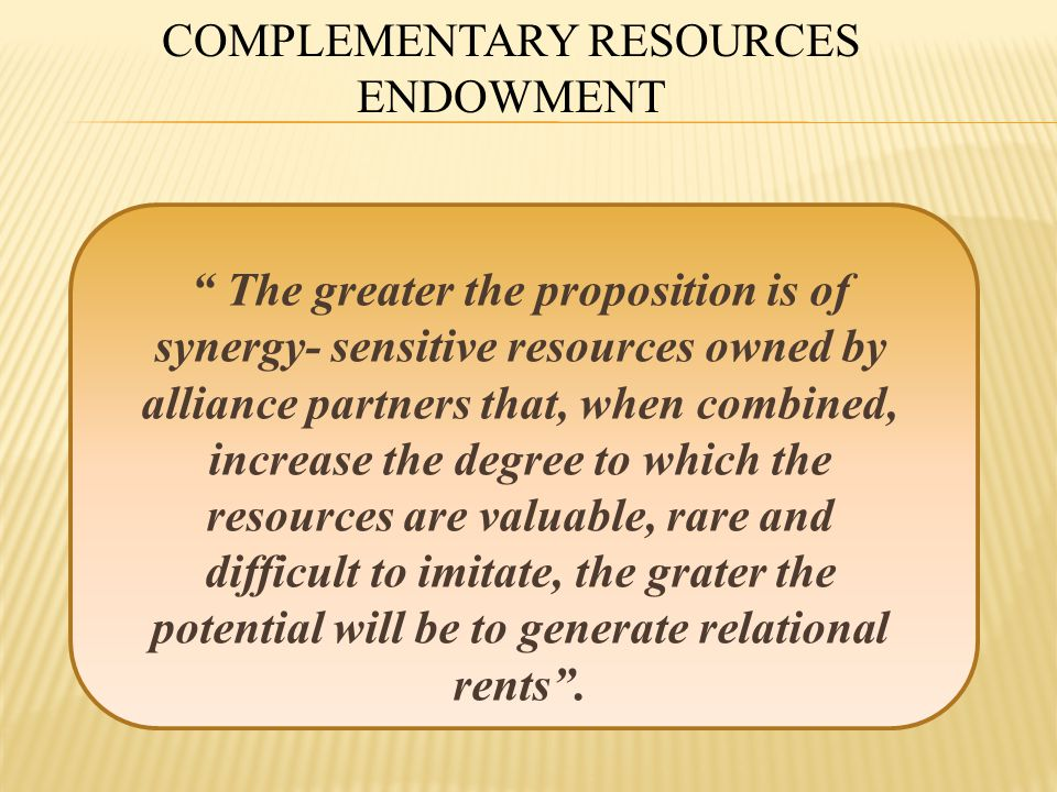 """ The greater the proposition is of synergy- sensitive resources owned by alliance partners that, when combined, increase the degree to which the reso"